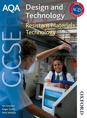 AQA GCSE Design and Technology Resistant Materials Technology by Ian Fawcett, Roger R. Smith, Mick Whittle