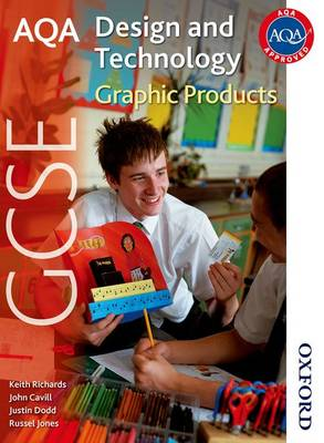AQA GCSE Design and Technology Graphic Products by Keith Richards, John Cavill, Justin Dodd, Russel Jones