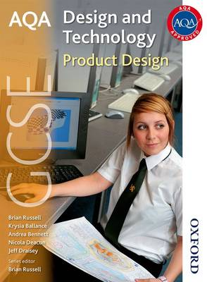 AQA GCSE Design and Technology Product Design by Jeff Draisey, Brian Russell, Krysia Ballance, Andrea Bennett