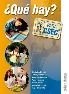 Que Hay Libro Del Alumno Para Csec Student's Book and Audio for CSEC by Christine Haylett, Ariola Pasos, Anji Ramnarine, Jeffrey Britton