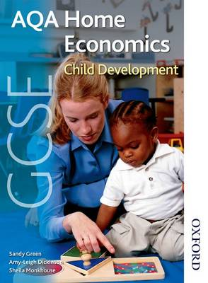 AQA GCSE Home Economics Student's Book Child Development by Sandy Green, Amy-Leigh Dickinson, Sheila Monkhouse