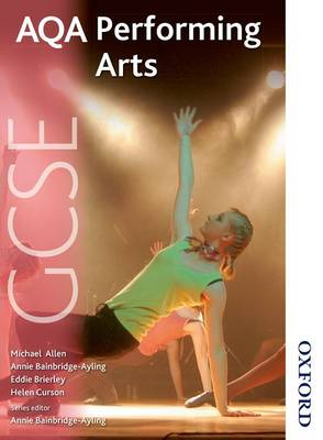 AQA GCSE Performing Arts Student's Book by Mike Allen, Eddie Brierley, Helen Curson