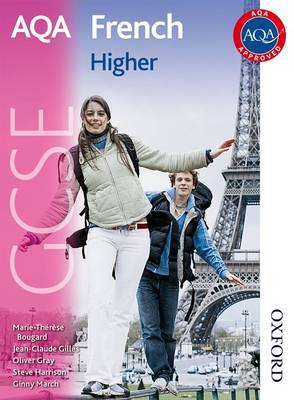 AQA GCSE French Higher Student Book by Oliver Gray, Steve Harrison, M. T. Bougard, Jean-Claude Gilles