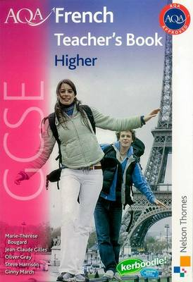 AQA GCSE French Higher Teacher Book by Oliver Gray, Steve Harrison, M. T. Bougard, Jean-Claude Gilles