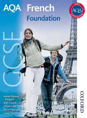 AQA French GCSE Foundation Student Book by Oliver Gray, Steve Harrison, M. T. Bougard, Jean-Claude Gilles