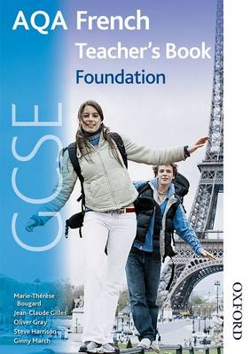 AQA GCSE French Foundation Teacher Book by Oliver Gray, Steve Harrison, M. T. Bougard, Jean-Claude Gilles