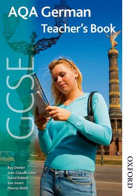 AQA GCSE German Teacher's Book by David Riddell, Sue Smart, Marcus Waltl, Roy Dexter