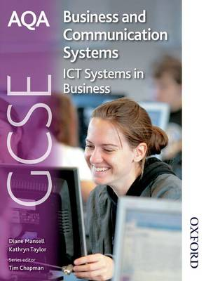 AQA GCSE Business & Communication Systems Student's Book ICT Systems in Business by Kathryn Taylor, Diane Mansell