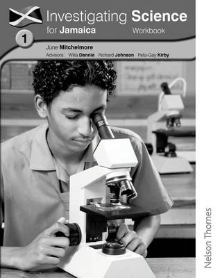 Investigating Science for Jamaica Workbook 1 by June Hassall, Peta-Gay Kirby, Richard Johnson, Willa Dennie