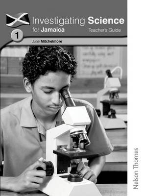 Investigating Science for Jamaica Teacher's Guide 1 by June Hassall, Richard Johnson, Willa Dennie, Peta-Gay Kirby