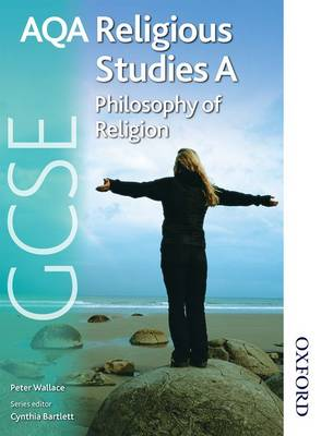 AQA GCSE Religious Studies A - Philosophy of Religion by Peter John Wallace