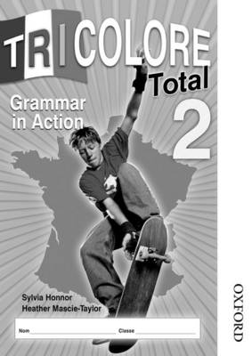 Tricolore Total 2 Grammar in Action Workbook by Sylvia Honnor, Heather Mascie-Taylor, Michael Spencer