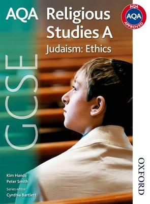 AQA GCSE Religious Studies A - Judaism: Ethics by Cynthia Bartlett