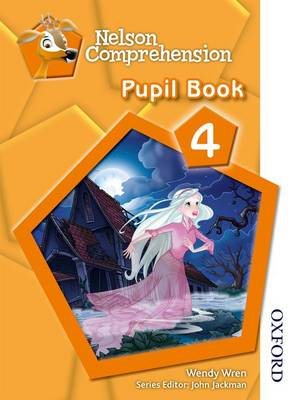 Nelson Comprehension Pupil Book 4 by Wendy Wren
