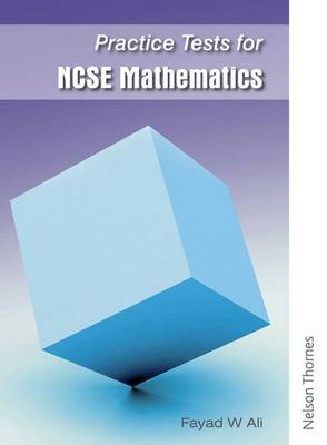 Practice Tests for NCSE Mathematics by Fayad W. Ali