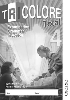 Tricolore Total 4 Grammar in Action Workbook by Sylvia Honnor, Heather Mascie-Taylor, Michael Spencer