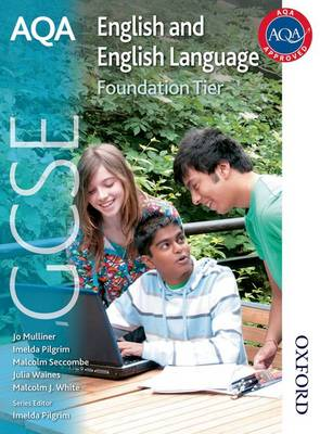 AQA GCSE English and English Language Foundation Tier Student Book by Malcolm Seccombe, Julia Waines, Malcolm White