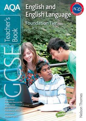 AQA GCSE English and English Language Foundation Tier Teacher's Book by Malcolm Seccombe, Julia Waines, Malcolm White