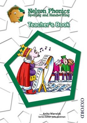 Nelson Phonics Spelling and Handwriting Teacher's Book by Anita Warwick
