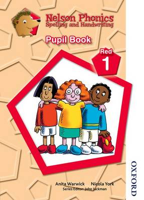Nelson Phonics Spelling and Handwriting Pupil Book Red 1 by Anita Warwick
