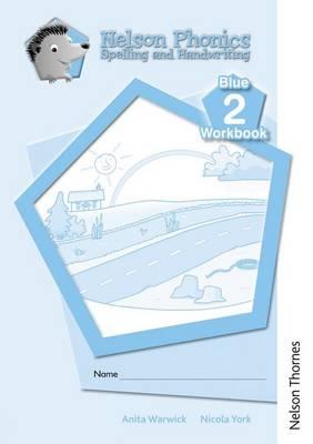 Nelson Phonics Spelling and Handwriting Blue Workbooks 2 (10) by Anita Warwick