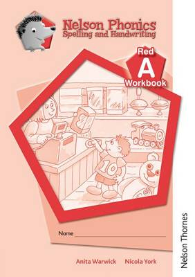 Nelson Phonics Spelling and Handwriting Red Workbooks A by Anita Warwick