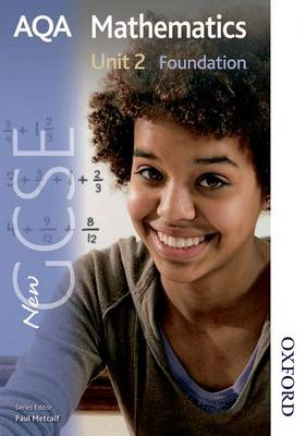 New AQA GCSE Mathematics Unit 2 Foundation by Anne Haworth, Paul Winters, H. Prior, S. Burns