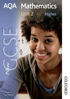 New AQA GCSE Mathematics Unit 2 Higher by Paul Winters, H. Prior, S. Burns, Shaun Procter-Green