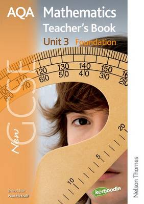 New AQA GCSE Mathematics Unit 3 Foundation Teacher's Book by Paul Winters, H. Prior, S. Burns, Shaun Procter-Green