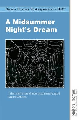 Nelson Thornes Shakespeare for CSEC A Midsummer Night's Dream by Dinah Jurksaitis, Thelma Baker, Joyce E. Jonas
