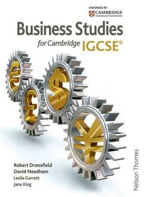 Business Studies for IGCSE by Robert Dransfield, David Needham, Leslie Garrett, Jane King