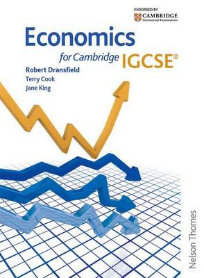 Economics for Cambridge IGCSE by David Needham, Robert Dransfield, Leslie Garrett, Jane King