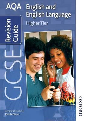 AQA GCSE English and English Language Higher Revision Guide by Imelda Pilgrim, Brian Conroy