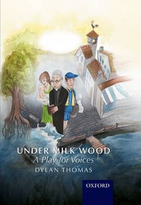 Under Milk Wood: A Play for Voices by Dylan Thomas, Adrian Cropper, David Faulkner