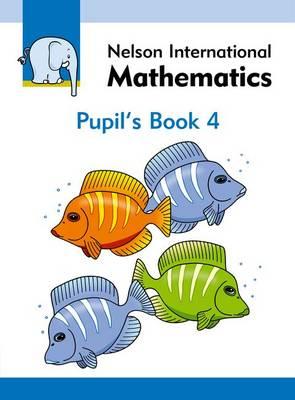 Nelson International Mathematics Pupil's Book 4 by Karen Morrison