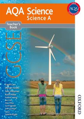 New AQA Science GCSE Science A Teacher's Book by Geoff Carr, Darren Forbes, Sam Holyman