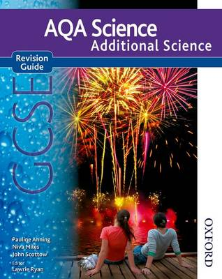 New AQA Science GCSE Additional Science Revision Guide by Pauline C. Anning, Nigel English, Niva Miles