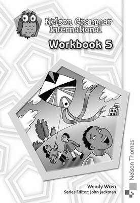 Nelson Grammar International Workbook 5 by Sarah Lindsay, Wendy Wren