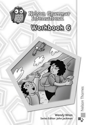 Nelson Grammar International Workbook 6 by Sarah Lindsay, Wendy Wren