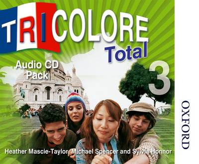 Tricolore Total 3 Audio CD Pack (5x Class Cds 1x Student CD) by Sylvia Honnor, Heather Mascie-Taylor, Michael Spencer