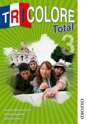 Tricolore Total 3 Student Book by Heather Mascie-Taylor, Michael Spencer, Sylvia Honnor