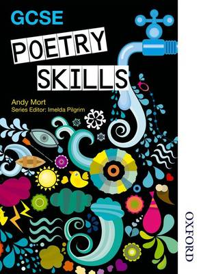 GCSE Poetry Skills Student Book by Andy Mort