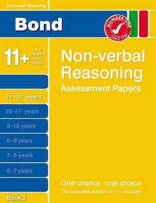 Bond Non-Verbal Reasoning Assessment Papers 11+-12+ Years Book 2 by Nicola Morgan