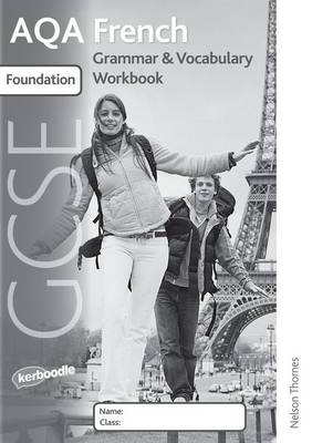 AQA GCSE French Foundation Grammar and Vocabulary Workbook Pack (X8) by