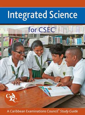 Integrated Science for CSEC a Caribbean Examinations Council Study Guide by Lawrie Ryan, Caribbean Examinations Council, Bermadee McKenzie-Briscoe, Denise Hernandez