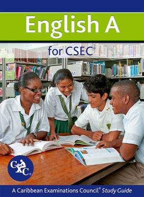 English A for CSEC: A CXC Study Guide by Imelda Pilgrim, Caribbean Examinations Council, Joyce Stewart, Anthony Perry