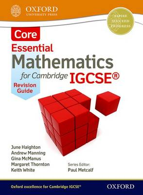Essential Mathematics for Cambridge IGCSE Core Revision Guide by June Haighton, Andrew Manning, Ginettte Carole McManus, Margaret Thornton