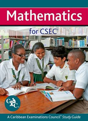 Mathematics for CSEC CXC A Caribbean Examinations Council Study Guide by Andrew Manning, Marcus Caine, Patricia George, Ava Mothersill