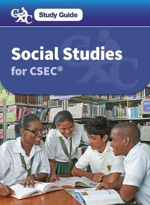 Social Studies for CSEC: A CXC Study Guide by Nigel Lunt, Caribbean Examinations Council, Lena Buckle-Scott, Vilietha Davis-Morrison