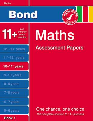 Bond Maths Assessment Papers 10-11+ Years Book 1 by J. M. Bond, Andrew Baines